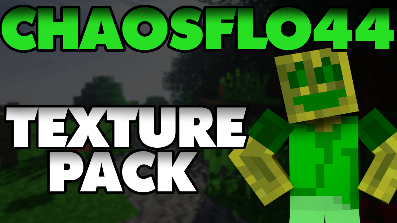 Minecraft ChaosFlo44 Texture Pack