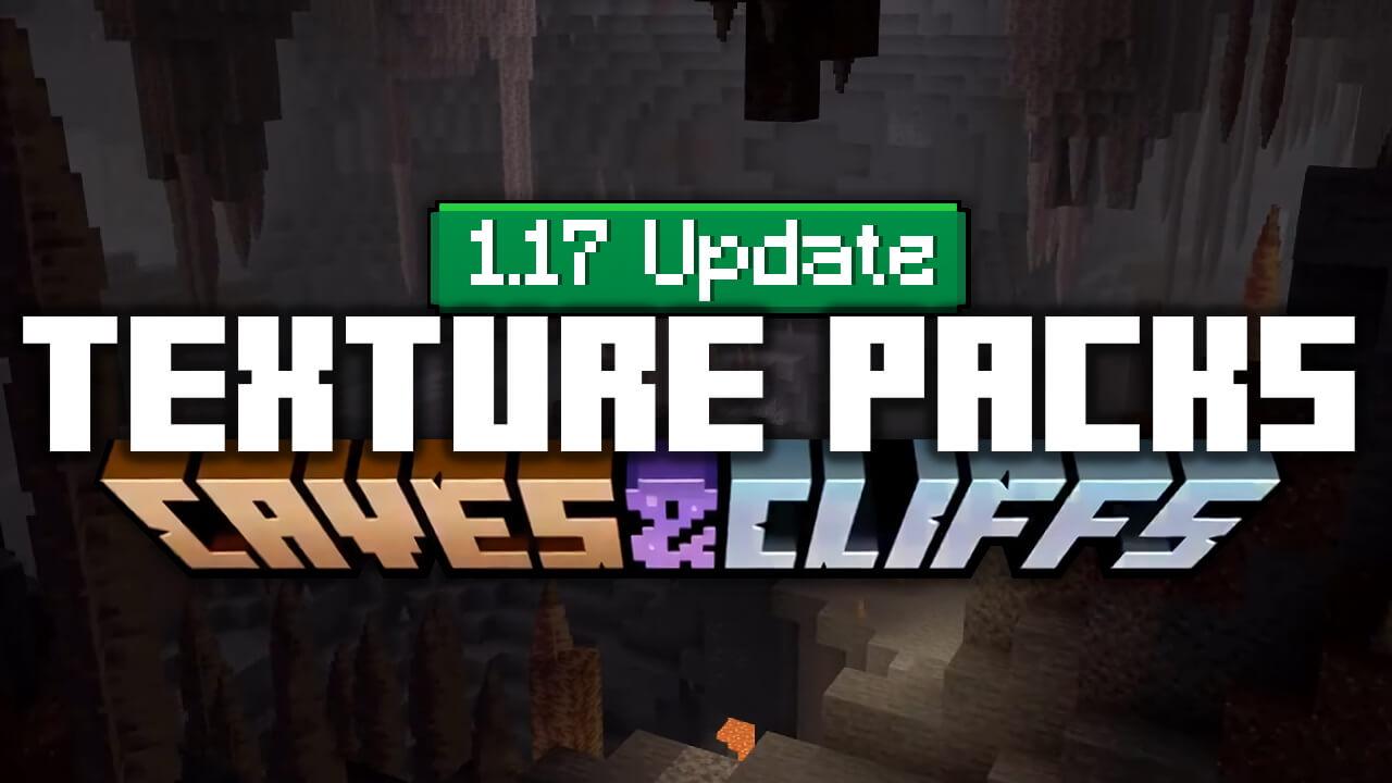Minecraft Texture Packs 1.17